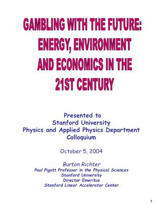 Presented to Stanford University Physics and Applied Physics Department Colloquium