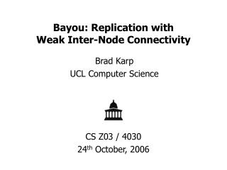 Bayou: Replication with  Weak Inter-Node Connectivity