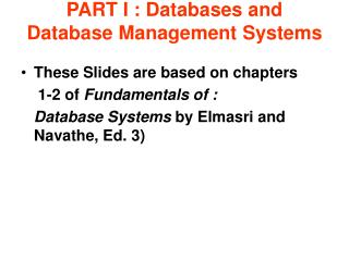 PART I : Databases and Database Management Systems
