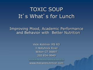 TOXIC SOUP It ' s What ' s for Lunch