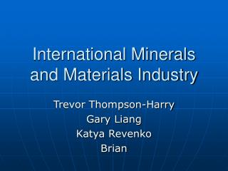 International Minerals and Materials Industry