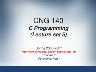 CNG 140 C Programming (Lecture set 5)