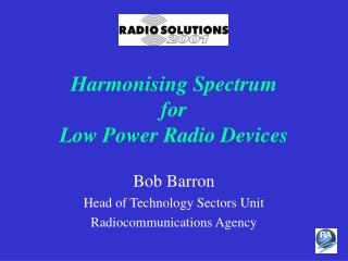 Harmonising Spectrum for Low Power Radio Devices