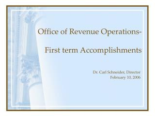 Office of Revenue Operations- First term Accomplishments