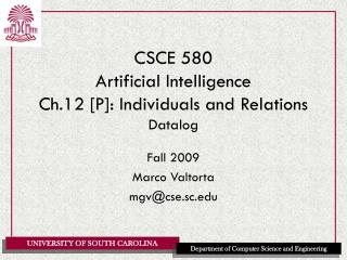 CSCE 580 Artificial Intelligence Ch.12 [P]: Individuals and Relations Datalog