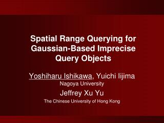 Spatial Range Querying for Gaussian-Based Imprecise  Query Objects