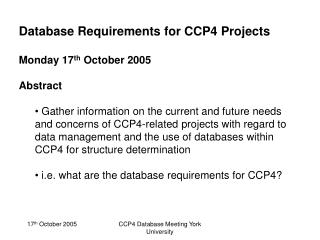 Database Requirements for CCP4 Projects Monday 17 th  October 2005 Abstract