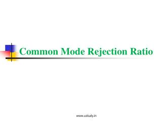Common Mode Rejection Ratio