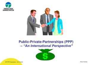 "Public-Private-Partnerships (PPP)  –  ""An International Perspective"