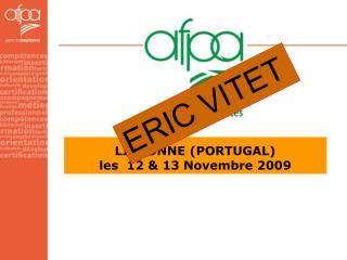 LISBONNE (PORTUGAL)  les  12 & 13 Novembre 2009