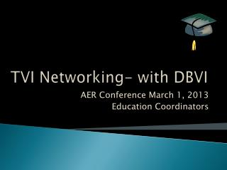 TVI Networking- with DBVI