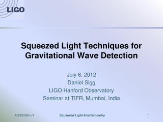 Squeezed Light Techniques for Gravitational Wave Detection