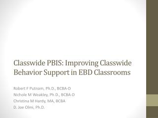 Classwide  PBIS: Improving  Classwide  Behavior Support in EBD  Classrooms