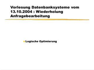 Vorlesung Datenbanksysteme vom 13.10.2004 : Wiederholung Anfragebearbeitung
