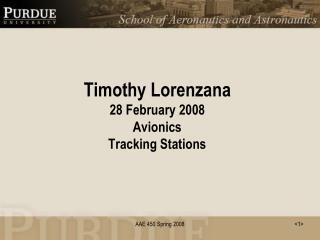 Timothy Lorenzana 28 February 2008 Avionics Tracking Stations