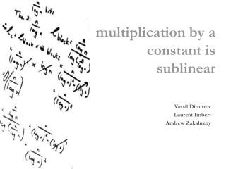 multiplication by a  constant is sublinear