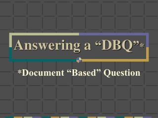 "Answering a  "" DBQ "" *"