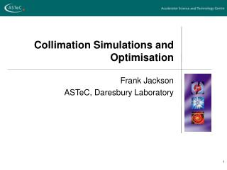 Collimation Simulations and Optimisation