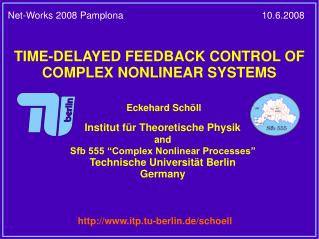 TIME-DELAYED FEEDBACK CONTROL OF COMPLEX NONLINEAR SYSTEMS