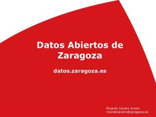 Datos Abiertos de Zaragoza datos.zaragoza.es
