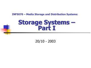 Storage Systems –  Part I