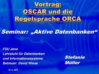 Vortrag:  OSCAR und die Regelsprache ORCA