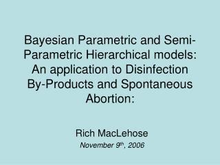 Rich MacLehose November 9 th , 2006