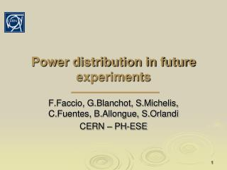 Power distribution in future experiments