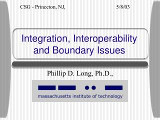Integration, Interoperability and Boundary Issues