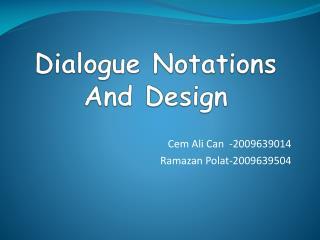 D ialogue N otations A nd De sign