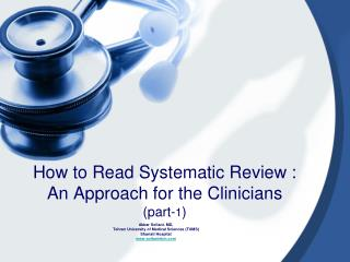 How to Read Systematic Review :  An Approach for the Clinicians (part- 1 )