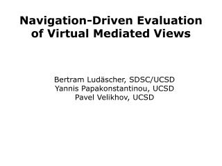 Navigation-Driven Evaluation of Virtual Mediated Views