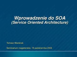 Wprowadzenie do  S OA (Service Oriented Architecture)
