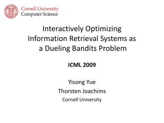 Interactively Optimizing  Information Retrieval Systems as  a Dueling Bandits Problem