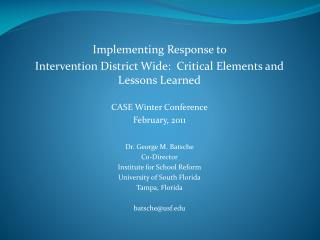 Implementing Response to  Intervention District Wide:  Critical Elements and Lessons Learned