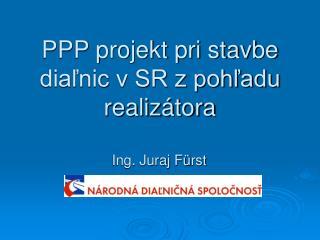 PPP projekt pri stavbe diaľnic v SR z pohľadu realizátora