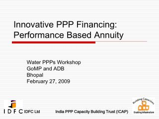 Innovative PPP Financing: Performance Based Annuity
