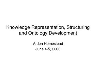 Knowledge Representation, Structuring and Ontology Development