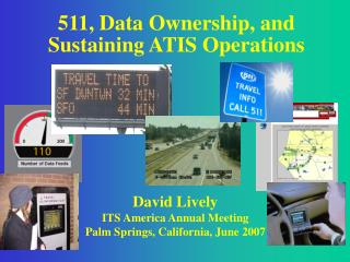 511, Data Ownership, and Sustaining ATIS Operations