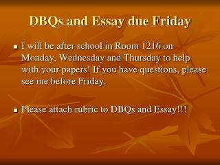 DBQs and Essay due Friday