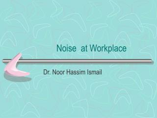 Noise  at Workplace