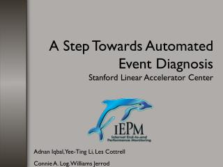 A Step Towards Automated Event Diagnosis Stanford Linear Accelerator Center