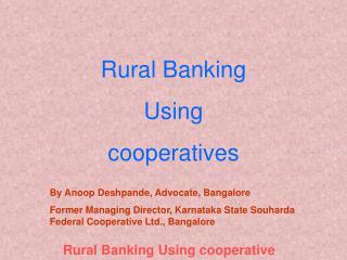 Rural Banking Using  cooperatives