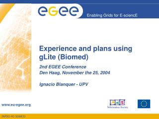 Experience and plans using gLite (Biomed)