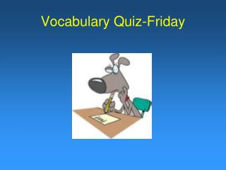 Vocabulary Quiz-Friday