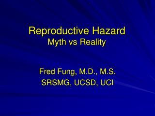 Reproductive Hazard Myth vs Reality