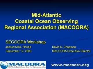 Mid-Atlantic  Coastal Ocean Observing  Regional Association (MACOORA)