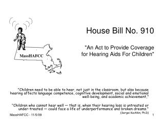 "House Bill No. 910 ""An Act to Provide Coverage  for Hearing Aids For Children"""
