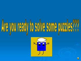 Are you ready to solve some puzzles???