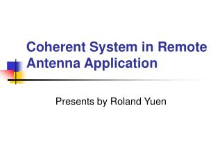 Coherent System in Remote Antenna Application